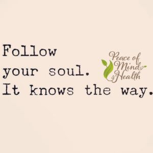 Follow your soul